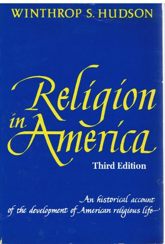 9780684138732: Religion In America: an historical account of the development of American religious life