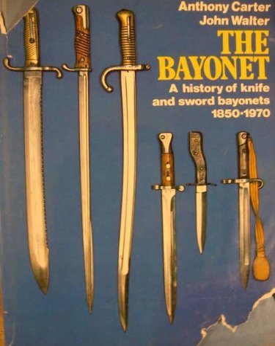 9780684139319: The bayonet: A history of knife and sword bayonets, 1850-1970