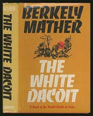 9780684139425: The White Dacoit
