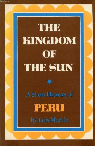 9780684139449: The kingdom of the sun;: A short history of Peru,