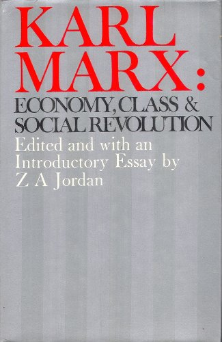 Karl Marx: Economy, class and social revolution: Marx, Karl (Jordan, Z.A. - Ed)