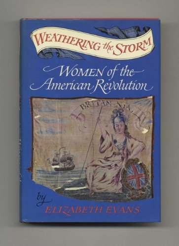 9780684139531: Weathering the storm;: Women of the American Revolution