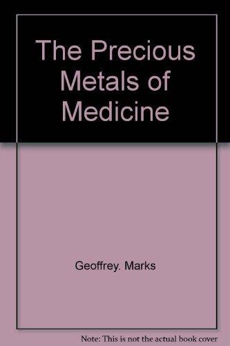 Precious (The) Metals of Medicine: Marks, Geoffrey &