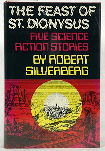 9780684139982: The Feast of St. Dionysus; Five Science Fiction Stories