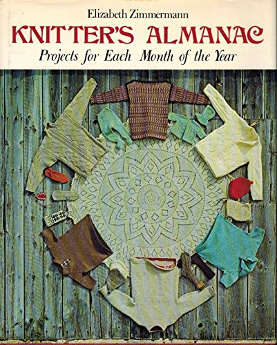 Knitter's Almanac: Projects for Each Month of the Year (0684140187) by Elizabeth Zimmermann