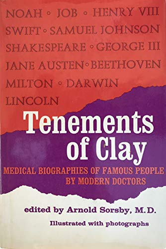 Tenements of Clay: An Anthology of Medical Biographical Essays.