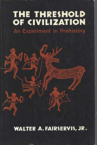 9780684140452: The Threshold of Civilization: An Experiment in Prehistory