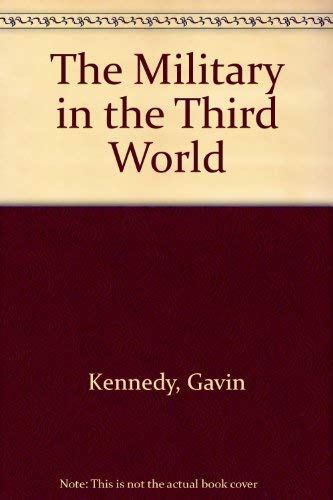 The Military in the Third World: Gavin Kennedy