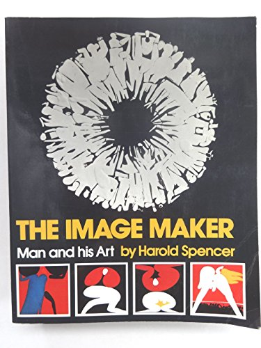 9780684140971: The image-maker;: Man and his art