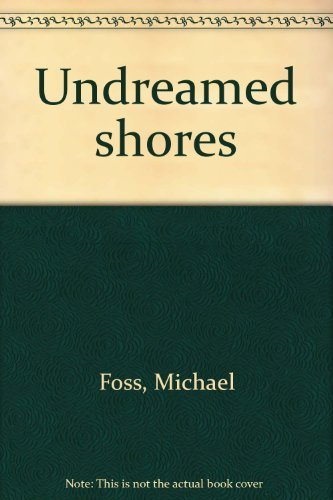 Undreamed Shores: England's Wasted Empire in America: Foss, Michael