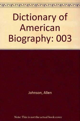 9780684141404: Dictionary of American Biography, Vol. 3: Cushman-Fraser