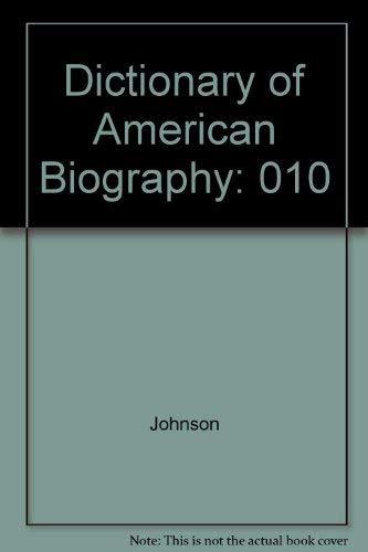 Dictionary of American Biography V10: Macmillan Publishing, O. Johnson