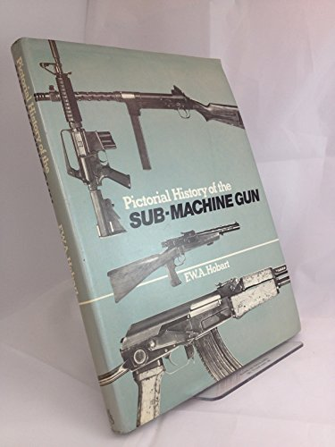 9780684141862: Pictorial History of the Sub-Machine Gun
