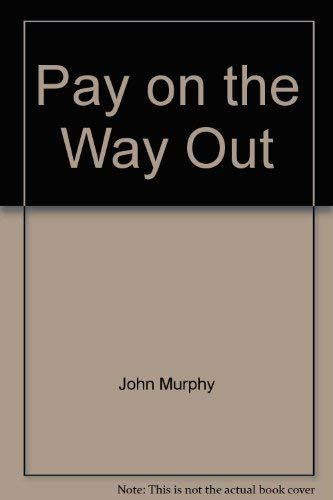 Pay On The Way Out: Murphy, John