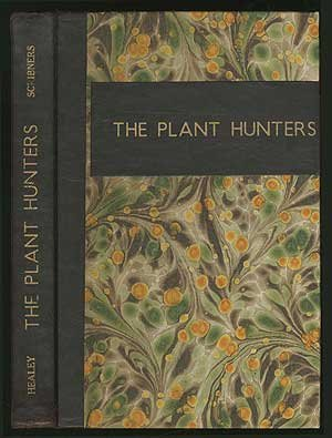 The plant hunters: Healey, Ben