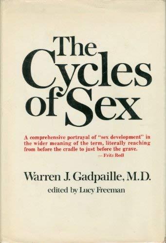 The Cycles of Sex: Gadpaille, Warren J., M.D.
