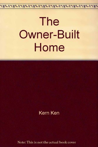 9780684142180: The owner-built home