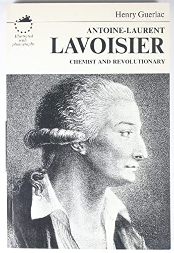 9780684142227: Antoine-Laurent Lavoisier, Chemist and Revolutionary (Emblem Editions)