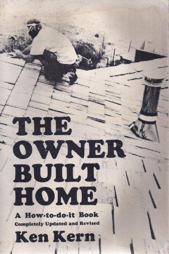 The Owner-Built Home: Ken Kern