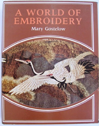 A WORLD OF EMBROIDERY: Gostelow, Mary