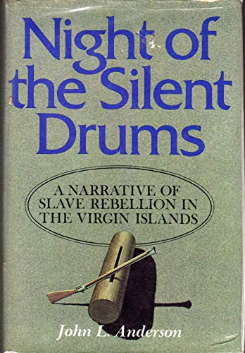 9780684143248: Night of the Silent Drums: A Narrative of Slave Rebellion on the Virgin Islands