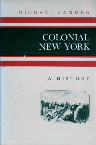Colonial New York - A History: Kammen, Walter