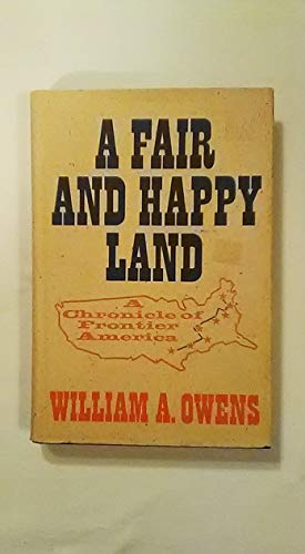 A Fair and Happy Land: Owens, William A.