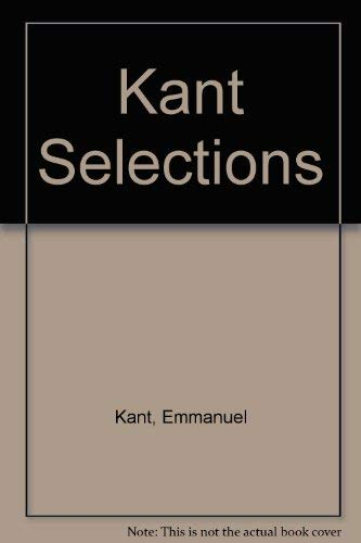 Kant Selections: Kant, Emmanuel