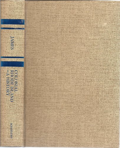 Colonial Rhode Island: A history (A History of the American colonies): James, Sydney V