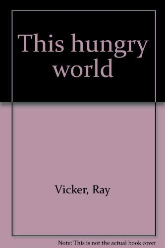 9780684143835: This hungry world