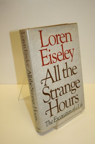 9780684144276: All the Strange Hours: The Excavation of a Life