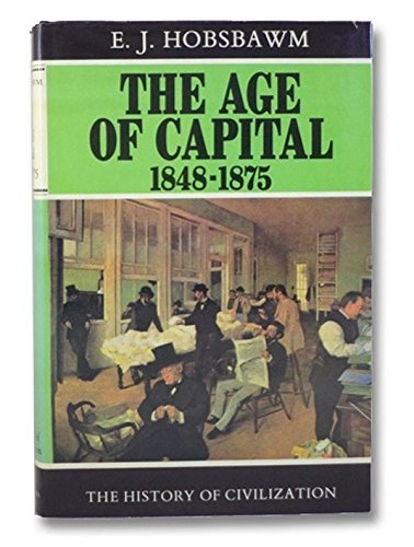 9780684144504: The Age of Capital, 1848-1875 (History of civilization)