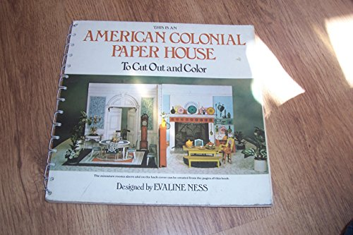 American colonial paper house: To cut out and color: Ness, Evaline
