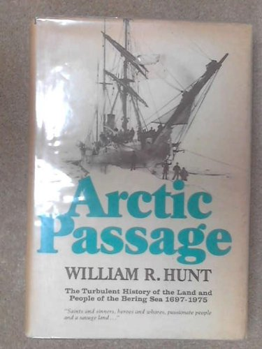Arctic Passage: The Turbulent History of the Land and People of the Bering Sea, 1697-1975.