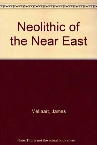 9780684144849: Neolithic of the Near East
