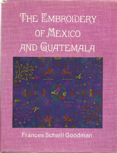 9780684144986: The Embroidery of Mexico and Guatemala
