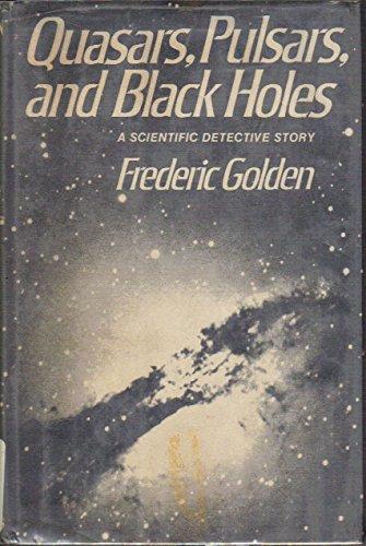 Quasars, Pulsars and Black Holes: A Scientific: Golden, Frederic