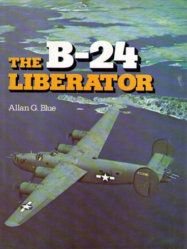 9780684145082: The B-24 Liberator: A Pictorial History