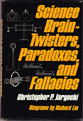 9780684145327: Science Brain-Twisters, Paradoxes, and Fallacies