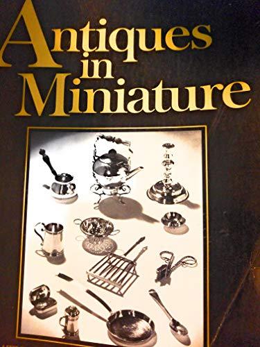 9780684145402: Antiques in Miniature