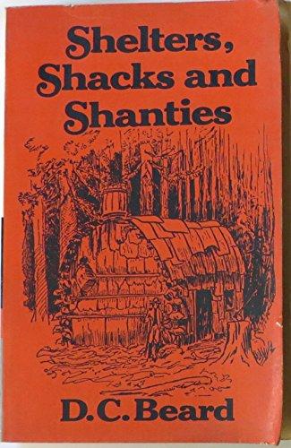 Shelters, Shacks and Shanties: Beard, Daniel Carter