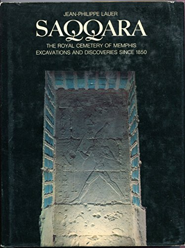 9780684145518: Saqqara: The Royal Cemetery of Memphis : Excavations and Discoveries Since 1850