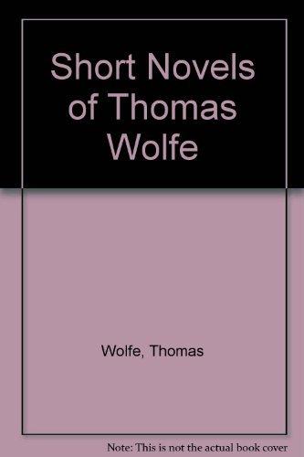 9780684145549: SHORT NOVELS OF THOMAS WOLFE