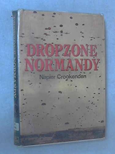 9780684145952: Dropzone Normandy: The Story of the American and British Airborne Assault on d Day 1944