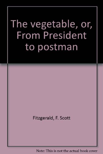 9780684146225: The VEGETABLE OR FROM PRESIDENT TO POSTMAN