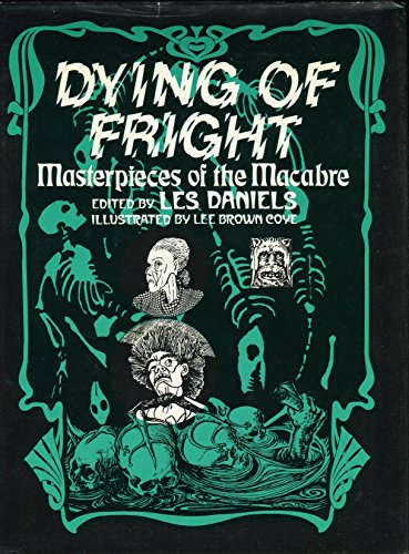 DYING OF FRIGHT: MASTERPIECES OF THE MACABRE: Daniels, Les.