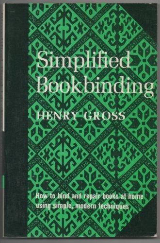 Simplified Bookbinding: Henry Gross