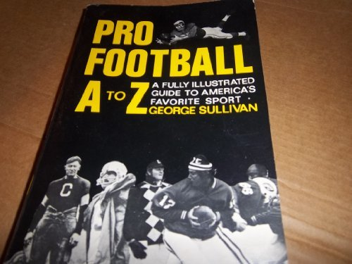 9780684146416: Pro football A to Z: A fully illustrated guide to America's favorite sport