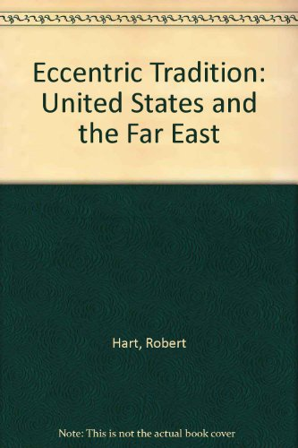 9780684146454: Eccentric Tradition: United States and the Far East