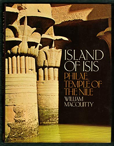 Island of Isis: Philae, Temple of the: MacQuitty, William